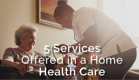5-services-offered-in-a-home-health-care