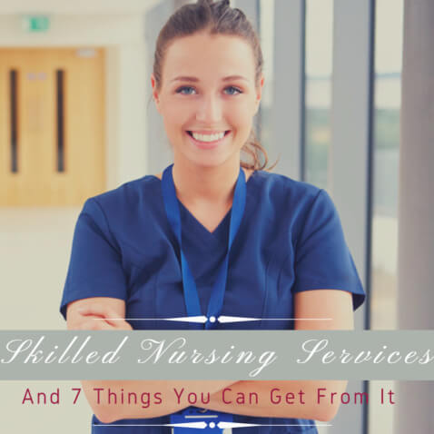 skilled-nursing-services-and-7-things-you-can-get-from-it