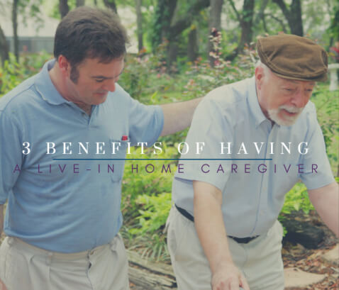 3-benefits-of-having-a-live-in-home-caregiver