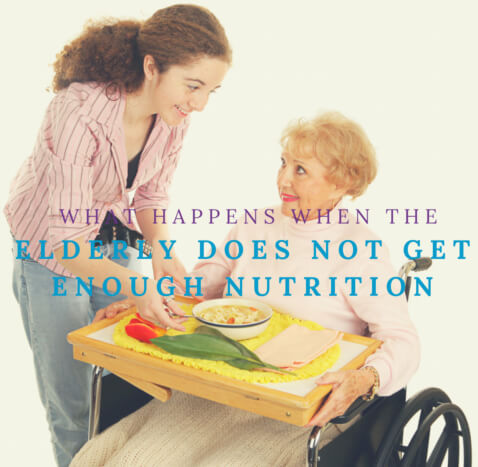 What Happens When the Elderly Does Not Get Enough Nutrition